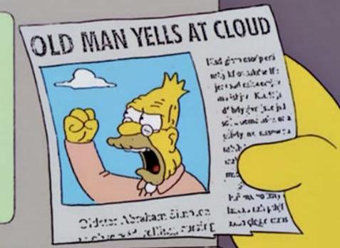 Old man yells at cloud newspaper headline from the Simpsons
